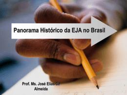 Panorama Histórico da EJA no Brasil