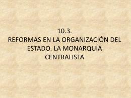 10.3. REFORMAS EN LA ORGANIZACIÓN DEL ESTADO