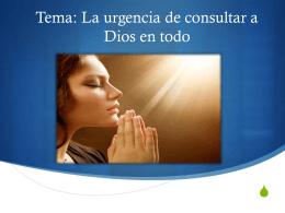 Tema: La urgencia de consultar a Dios en todo