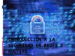 Introduccion a la Seguridad en redes y Routers