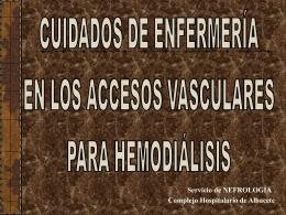 Cuidados de enfermería en los accesos vasculares para hemodiálisis.