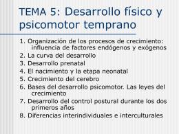 TEMA 5: Desarrollo físico y psicomotor temprano - Over-blog