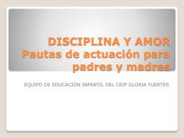 DISCIPLINA Y AMOR Pautas de actuación para padres y madres