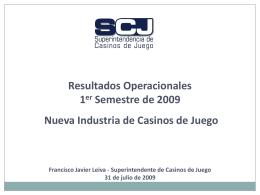 Resultados Operacionales 2008 Nueva Industria de Casinos de