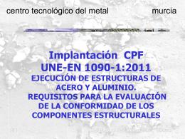 UNE EN 1090-1:2011: Implantación de un CPF