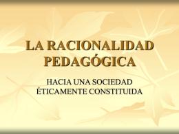 LA RACIONALIDAD PEDAGÓGICA