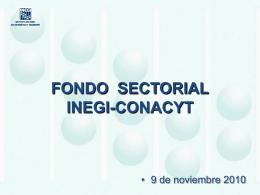 Fondo Sectorial CONACYT-INEGI Alberto Ortega y Venzor