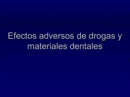 Drogas y mat dentales, efectos adversos