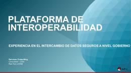 3. Experiencia en la Plataforma de Interoperabilidad