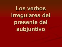 Los verbos irregulares del presente del subjuntivo