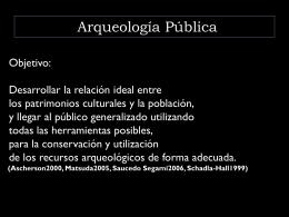 """Para hacer """"Arqueología Pública"""": Investigación sobre la"""