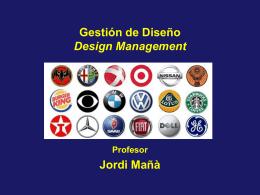 Gestión de Diseño Design Management Profesor Jordi Mañà