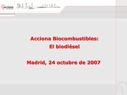 Acciona Biocombustibles: El biodiésel.