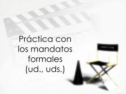 Práctica con los mandatos formales (ud., uds.)