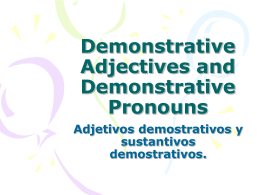 Demonstrative Adjectives and Demonstrative Pronouns