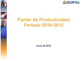 Factor de Productividad: Periodo 2010-2013