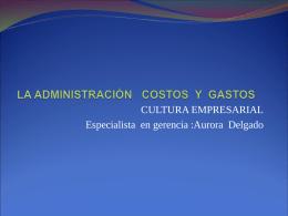 ADMINISTRACION GASTOS Y COSTOS.