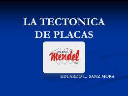 LA TECTONICA DE PLACAS EDUARDO L. SANZ