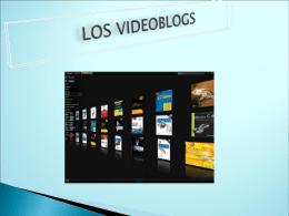LOS VIDEOBLOGS