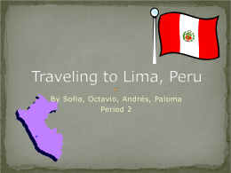 Traveling to Lima, Peru - HarmonSpanishIIFinalProject