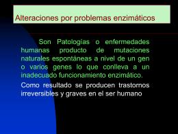 Alteraciones por problemas enzimáticos