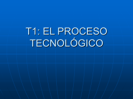 T1: EL PROCESO TECNOLÓGICO