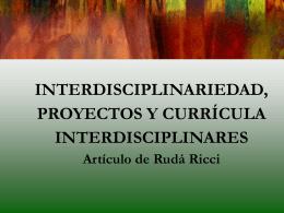Interdisciplinariedad: proyectos y curricula interdisciplinares.
