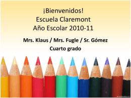 ¡Bienvenidos! Escuela Claremont Año Escolar 2010-11