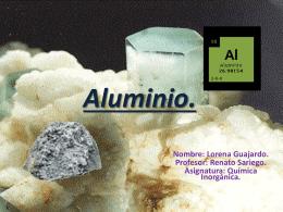 Aluminio.
