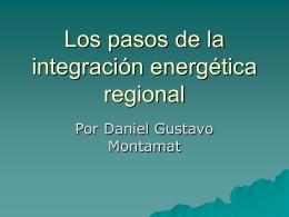 Los pasos de la integración energética regional