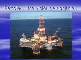 Petróleo. Una visión de conjunto.