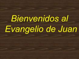 Bienvenidos al Evangelio de Juan