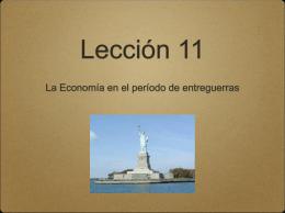 Lección 11 La Economía en el período de entreguerras Introducción