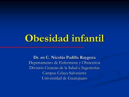 Obesidad infantil Dr. en C. Nicolás Padilla Raygoza