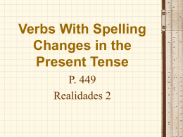 p. 449 The Present Tense with Spell Changes