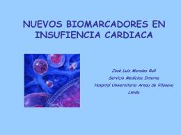 Nuevos biomarcadores en la Insuficiencia Cardiaca. J. L. Morales Rull