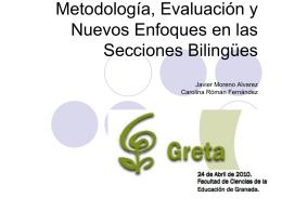 Metodología, Evaluación y Nuevos Enfoques en las