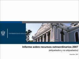 4. Informe sobre recursos extraordinarios 2007, etiquetados y no