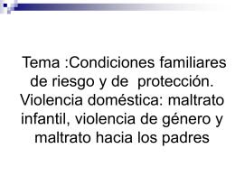 Condiciones familiares de riesgo y de protección. Violencia doméstica