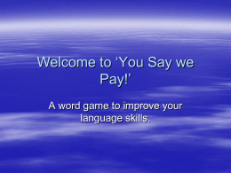 Welcome to `You Say we Pay!`