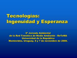 Tecnologías: Ingenuidad y Esperanza