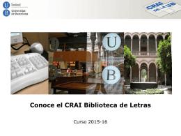 Conoce el CRAI Biblioteca de Letras. Curso 2015-16