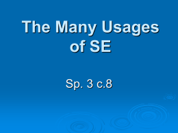 The Many Usages of SE