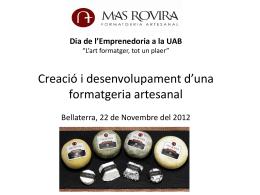 Pere Rovira. L`art formatger,tot un plaer.Creació i desenvolupament