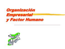 Organización Empresarial y Factor Humano