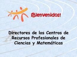 ¡Bienvenidos! Directores de los Centros de Recursos
