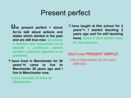Use present perfect + since