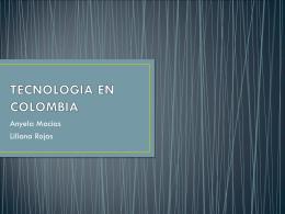 TECNOLOGIA EN COLOMBIA.