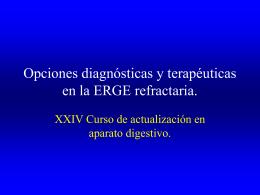 Opciones diagnósticas y terapéuticas en la ERGE refractaria.