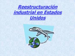 Reestructuración industrial en Estados Unidos INDICE